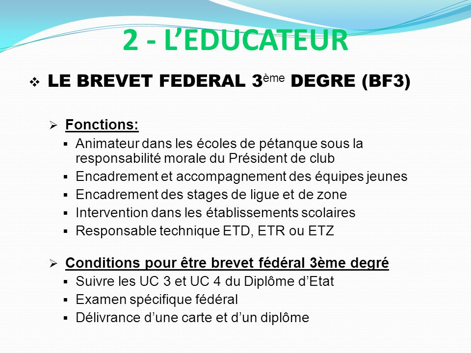 2 - L'EDUCATEUR LE BREVET FEDERAL 3ème DEGRE (BF3) Fonctions: