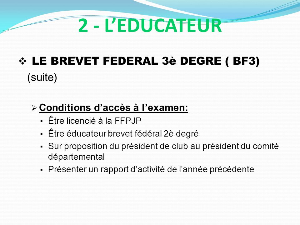 2 - L'EDUCATEUR LE BREVET FEDERAL 3è DEGRE ( BF3) (suite)