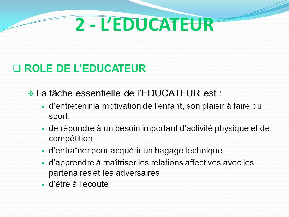 2 - L'EDUCATEUR ROLE DE L'EDUCATEUR
