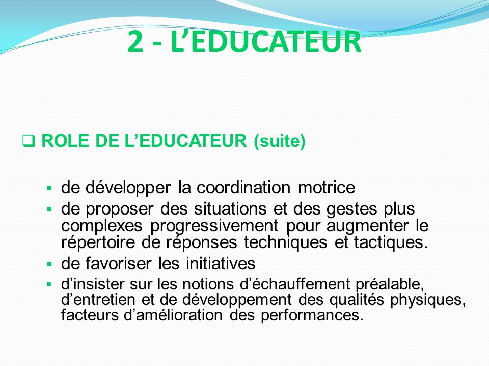 2 - L'EDUCATEUR ROLE DE L'EDUCATEUR (suite)