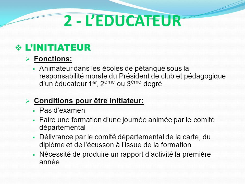 2 - L'EDUCATEUR L'INITIATEUR Fonctions: