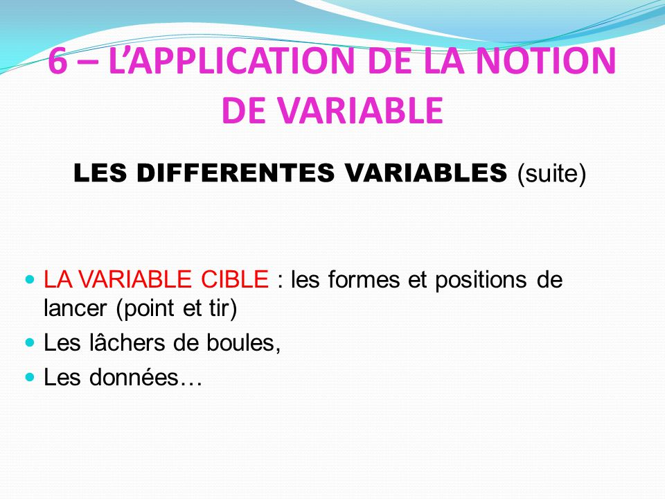 6 – L'APPLICATION DE LA NOTION DE VARIABLE