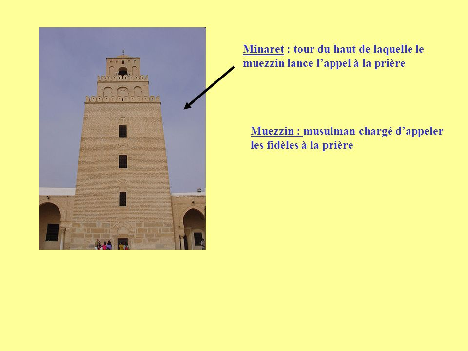 Minaret : tour du haut de laquelle le muezzin lance l'appel à la prière