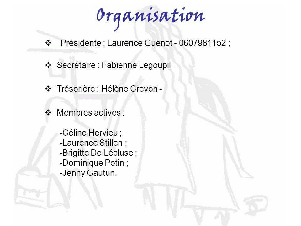 Organisation Présidente : Laurence Guenot - 0607981152 ;