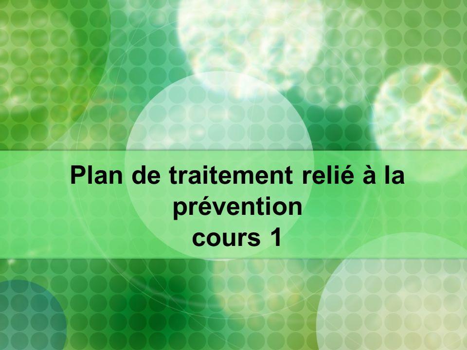 Plan de traitement relié à la prévention cours 1