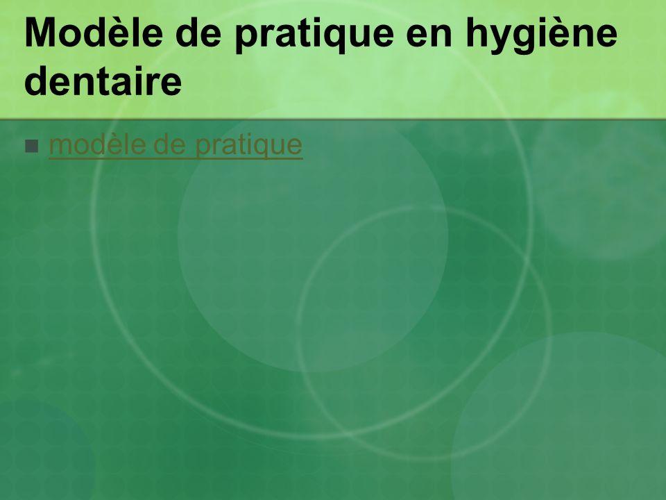Modèle de pratique en hygiène dentaire