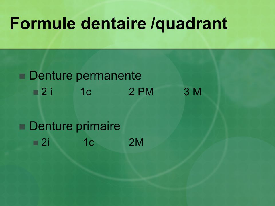 Formule dentaire /quadrant