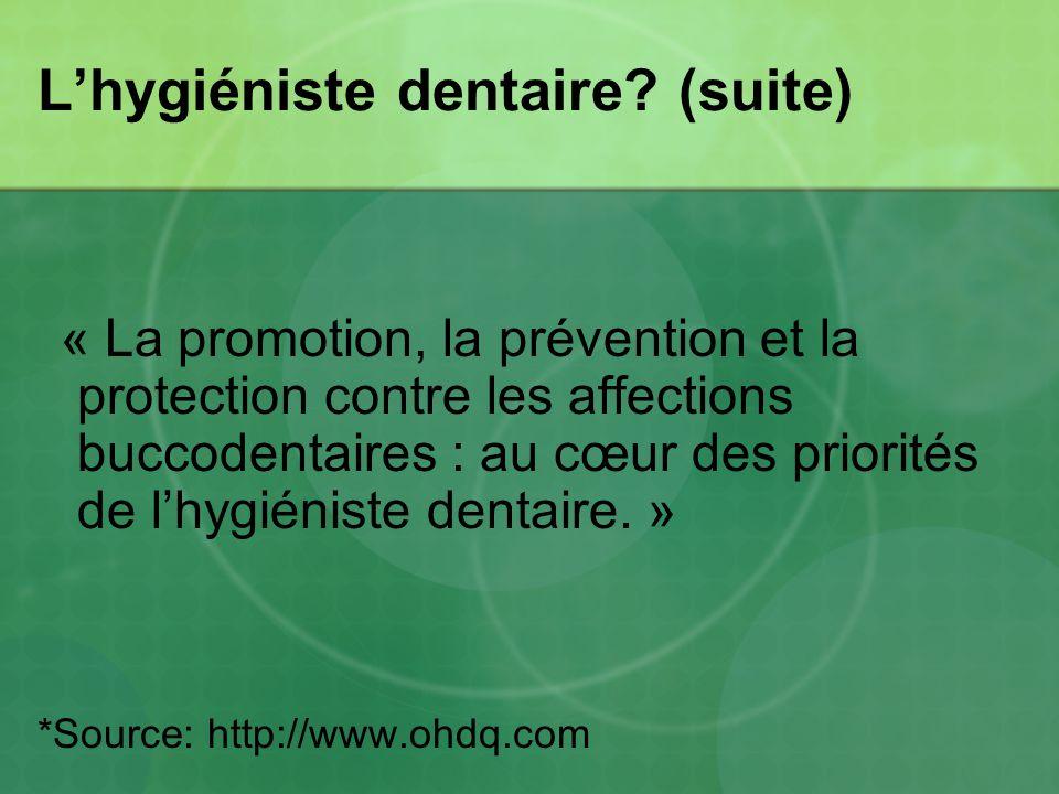 L'hygiéniste dentaire (suite)
