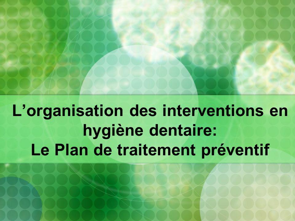 L'organisation des interventions en hygiène dentaire: Le Plan de traitement préventif