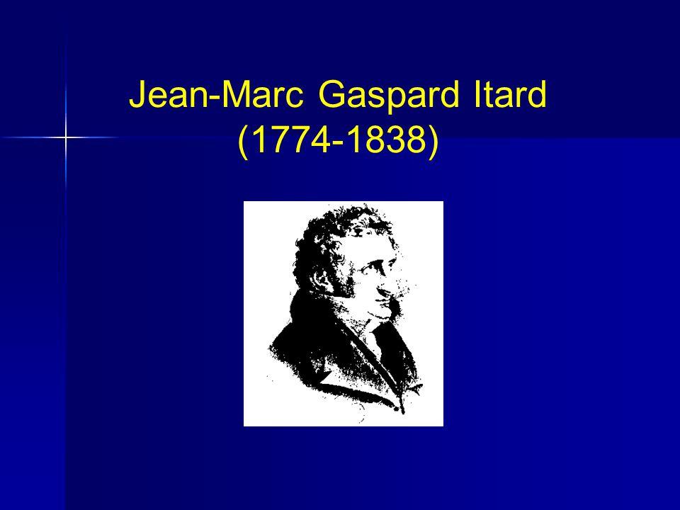 Jean-Marc Gaspard Itard (1774-1838)