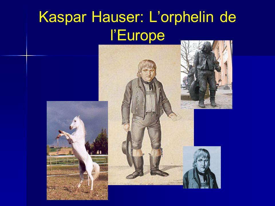 Kaspar Hauser: L'orphelin de l'Europe