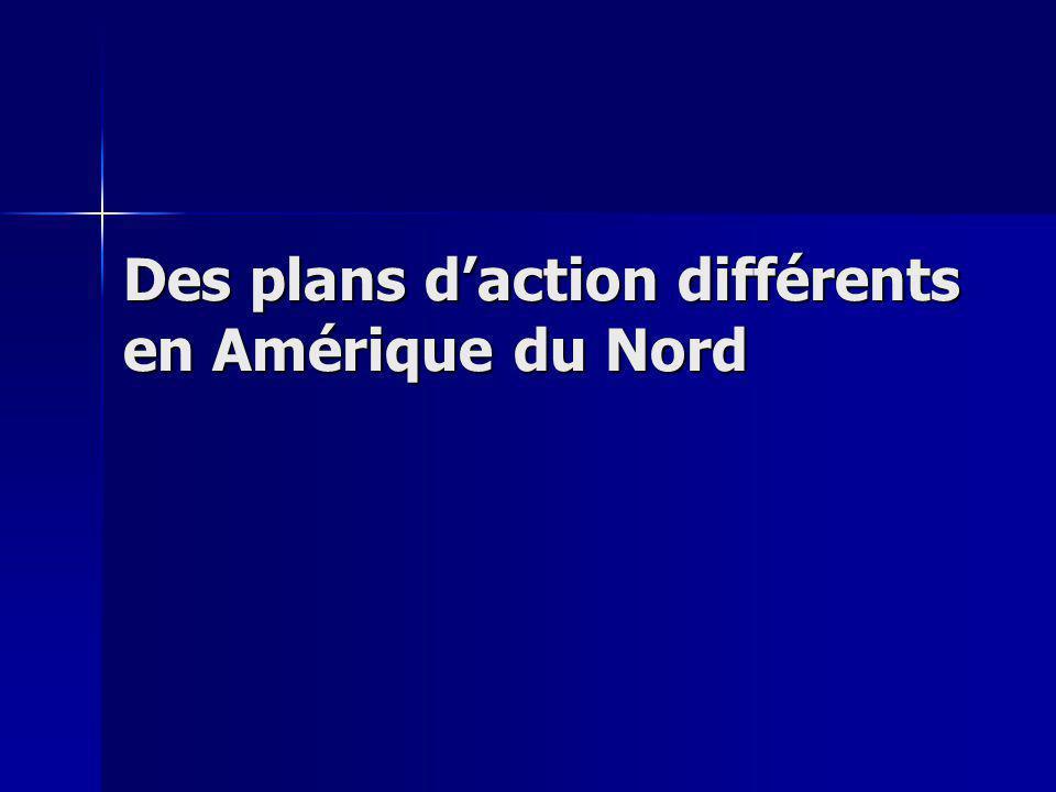 Des plans d'action différents en Amérique du Nord