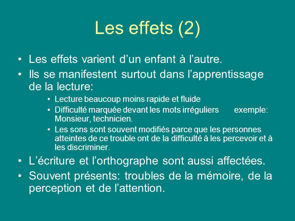 Les effets (2) Les effets varient d'un enfant à l'autre.
