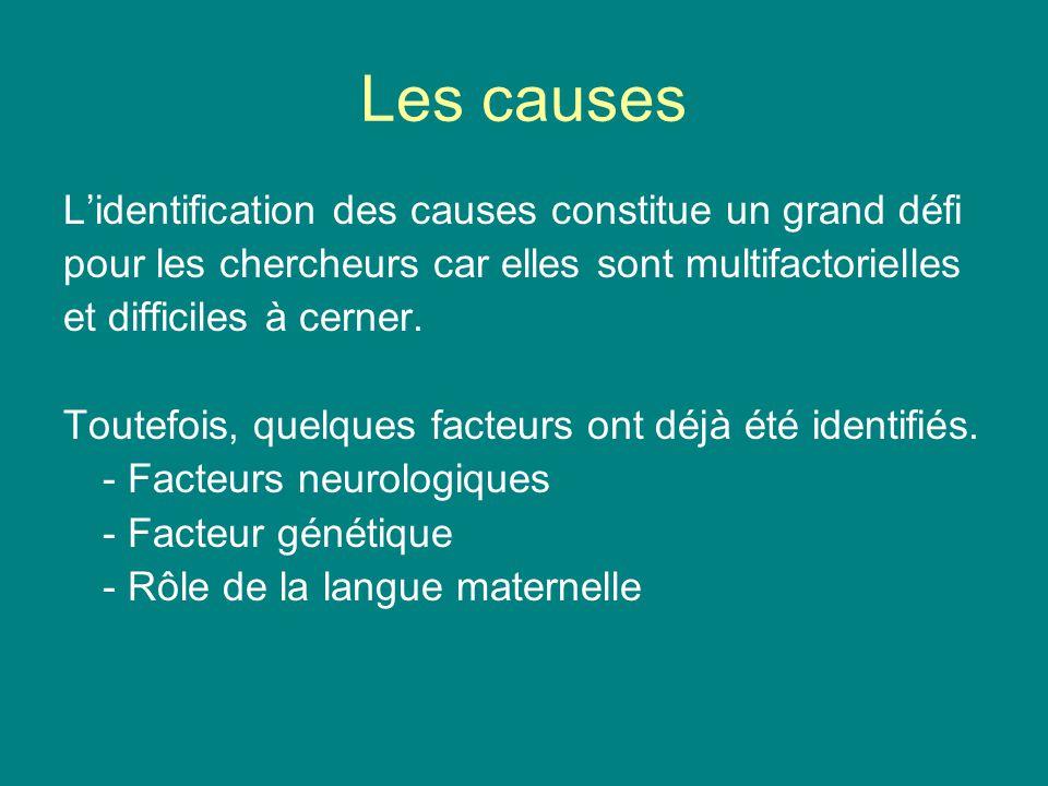Les causes L'identification des causes constitue un grand défi