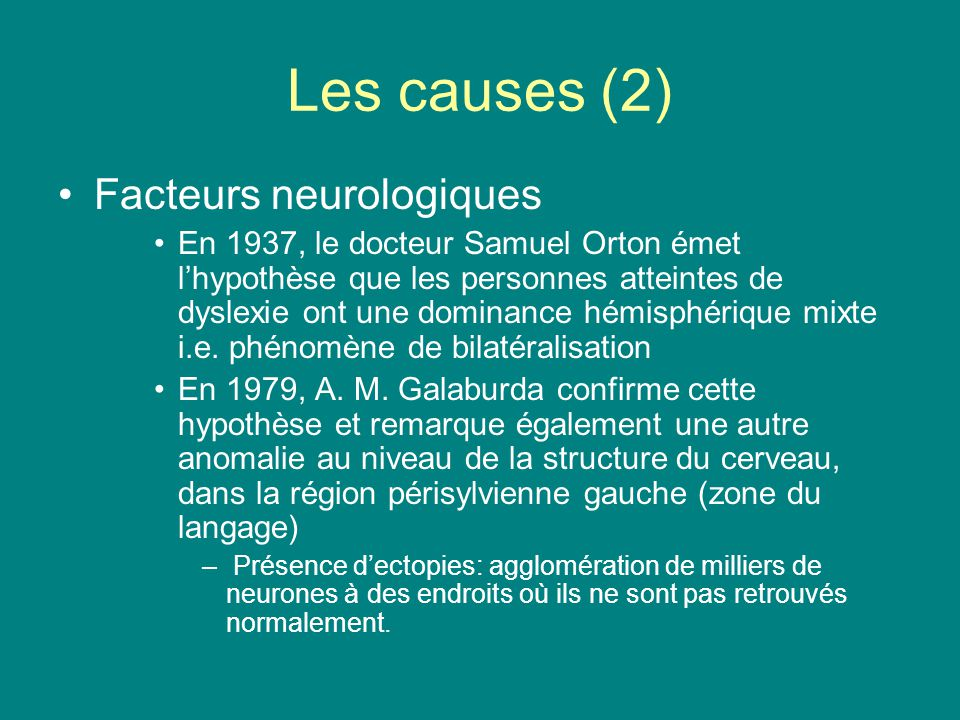 Les causes (2) Facteurs neurologiques