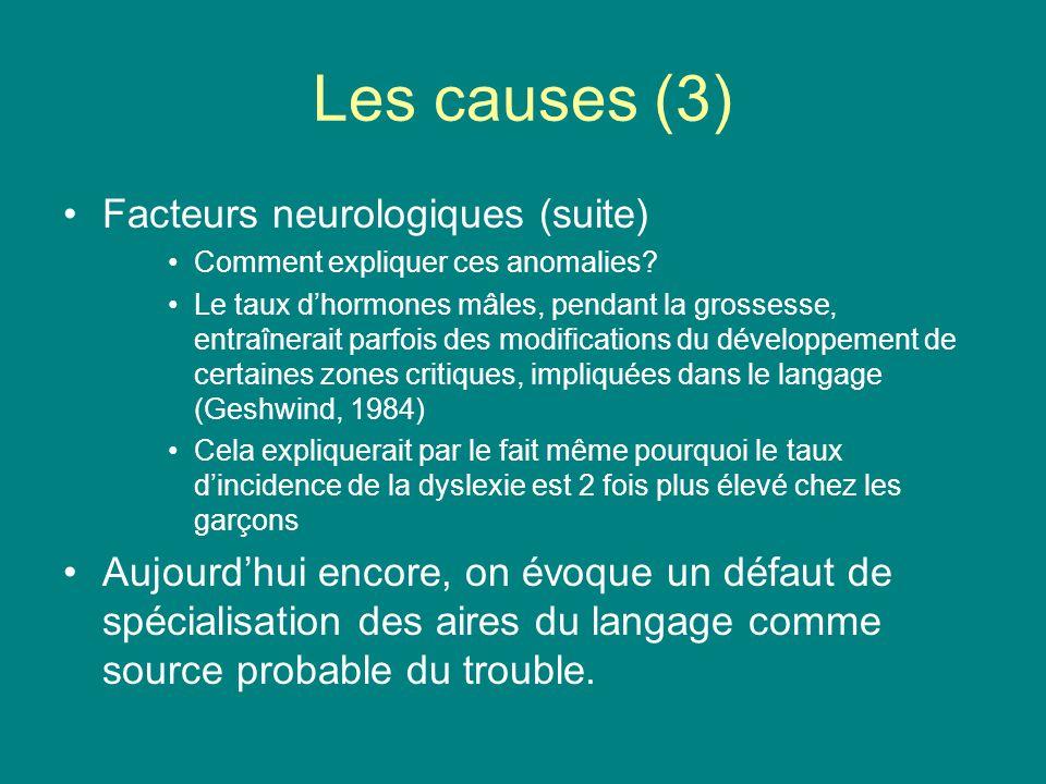Les causes (3) Facteurs neurologiques (suite)