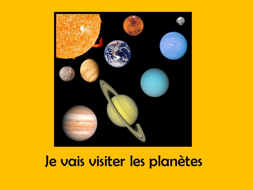 Je vais visiter les planètes