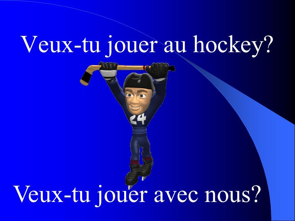 Veux-tu jouer au hockey