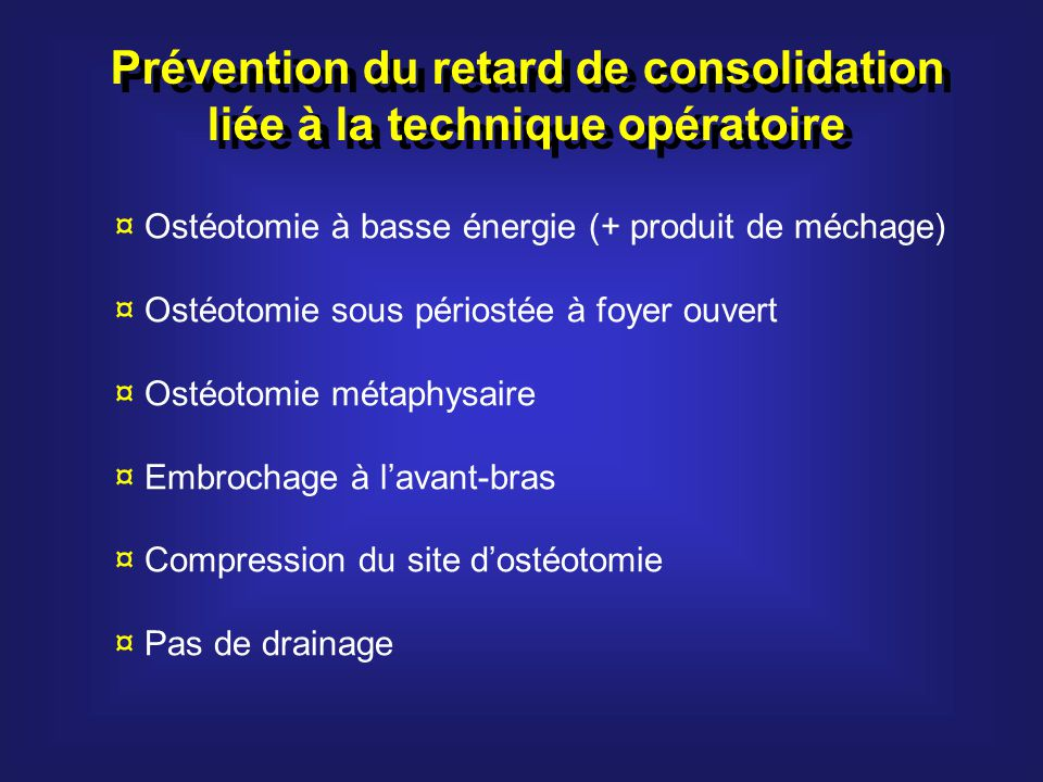 Prévention du retard de consolidation liée à la technique opératoire