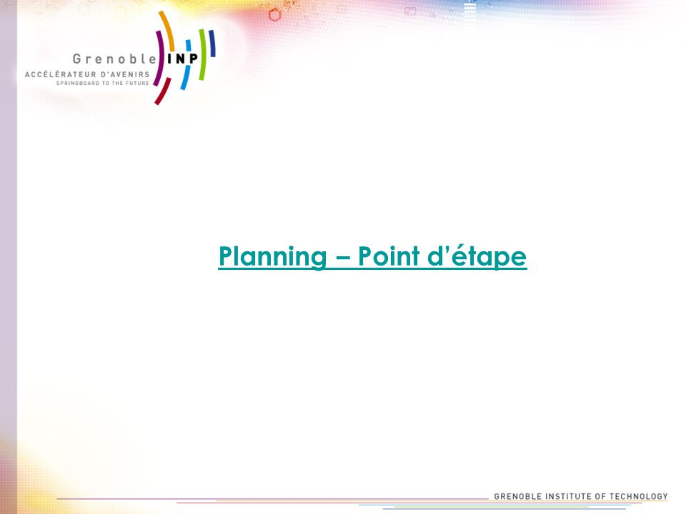 Planning – Point d'étape