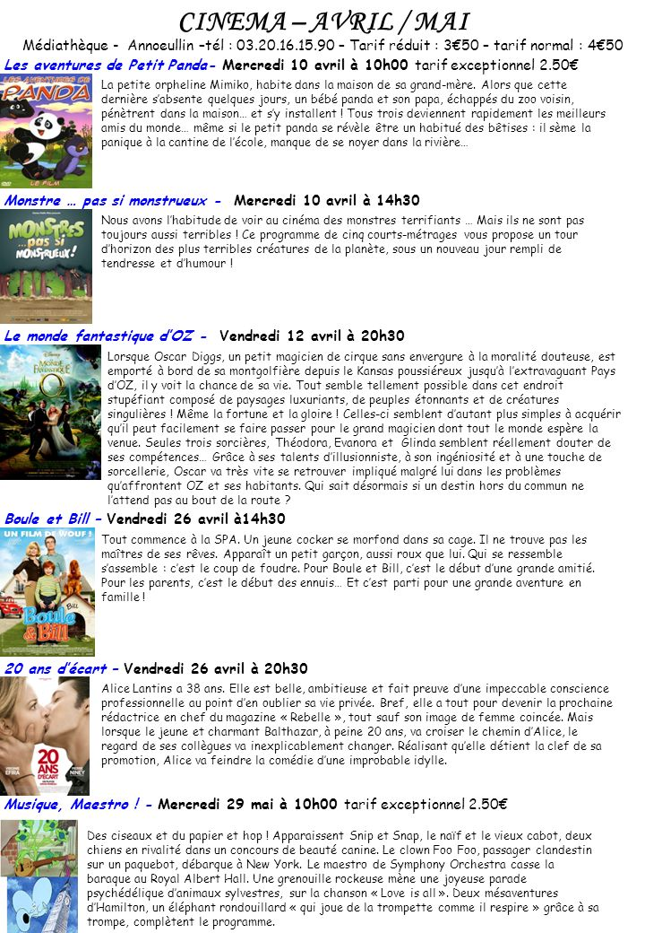CINEMA – AVRIL / MAI Médiathèque - Annoeullin –tél : 03.20.16.15.90 – Tarif réduit : 3€50 – tarif normal : 4€50.