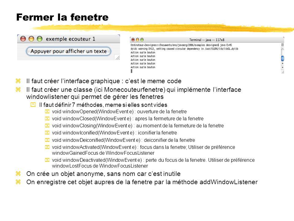 Fermer la fenetre Il faut créer l'interface graphique : c'est le meme code.