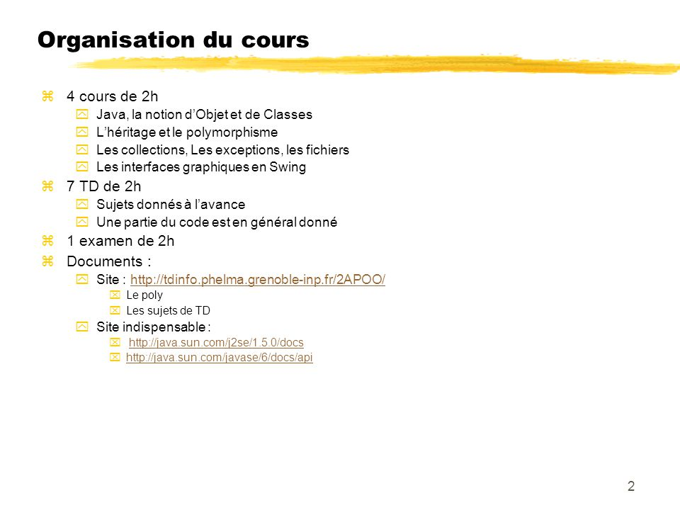 Organisation du cours 4 cours de 2h 7 TD de 2h 1 examen de 2h