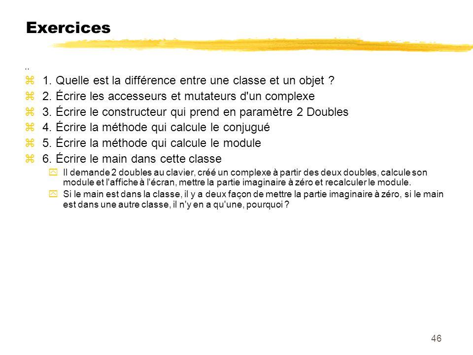 Exercices 1. Quelle est la différence entre une classe et un objet