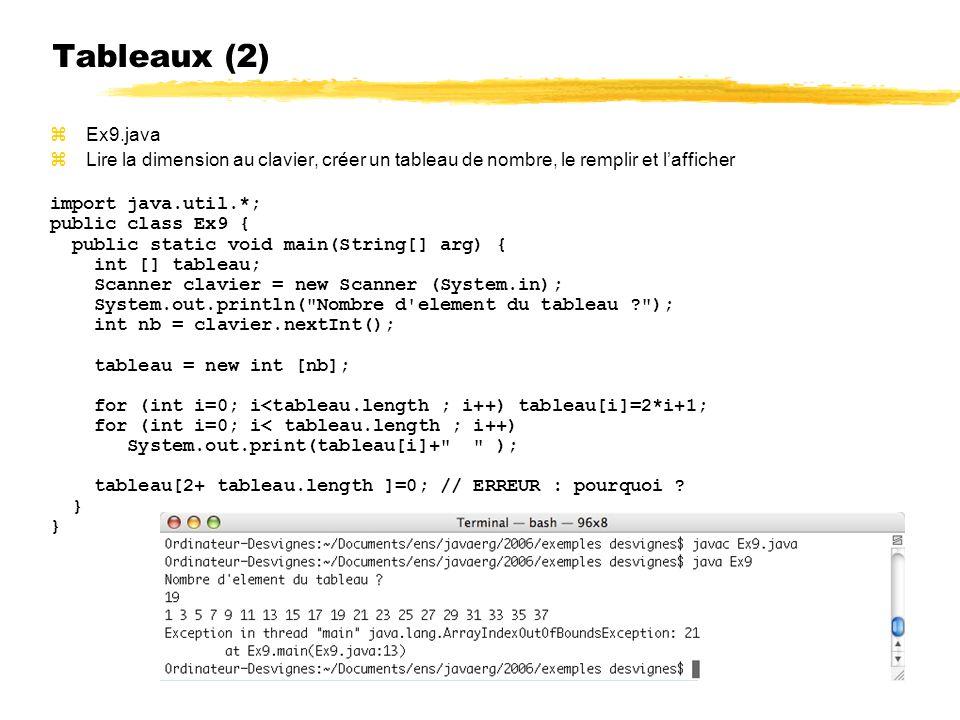 Tableaux (2) Ex9.java. Lire la dimension au clavier, créer un tableau de nombre, le remplir et l'afficher.