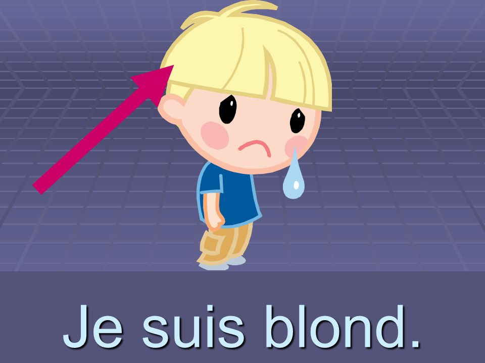 Je suis blond. blond