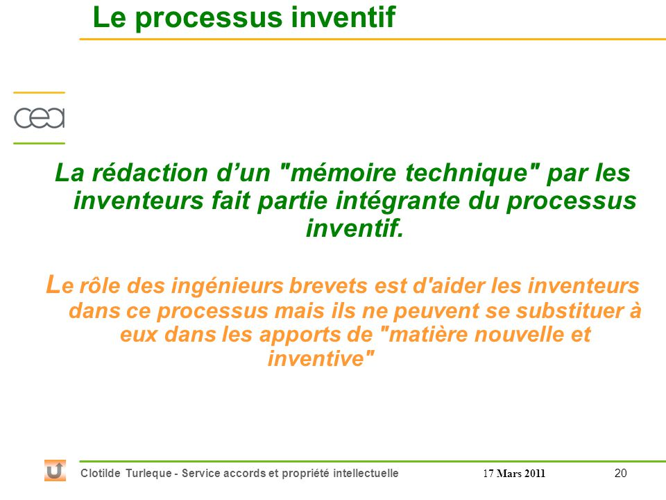 Le processus inventif La rédaction d'un mémoire technique par les inventeurs fait partie intégrante du processus inventif.
