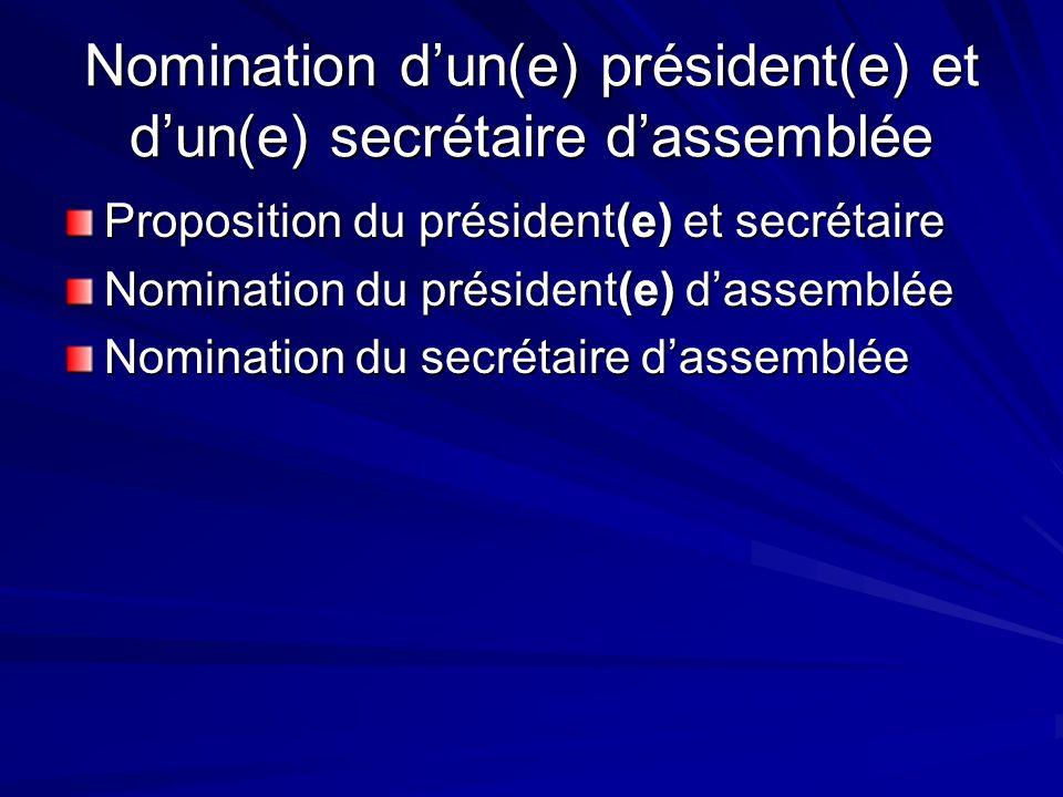 Nomination d'un(e) président(e) et d'un(e) secrétaire d'assemblée