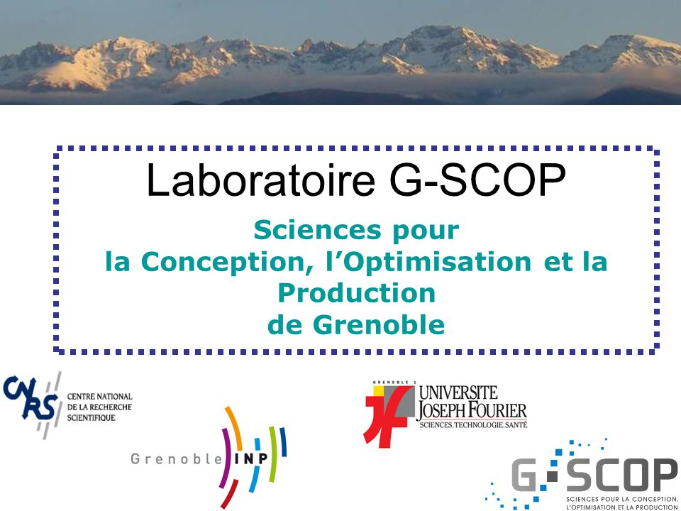 Laboratoire G-SCOP Sciences pour la Conception, l'Optimisation et la Production de Grenoble