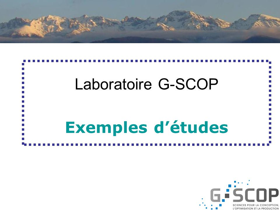 Laboratoire G-SCOP Exemples d'études
