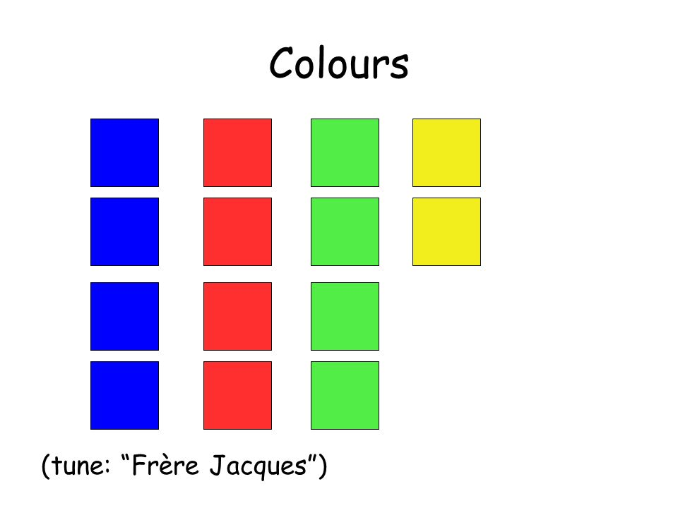 Colours (tune: Frère Jacques )