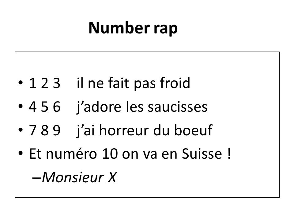Number rap 1 2 3 il ne fait pas froid 4 5 6 j'adore les saucisses