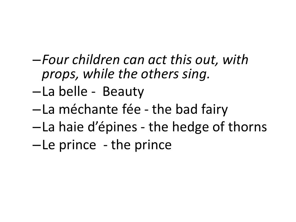 Four children can act this out, with props, while the others sing.
