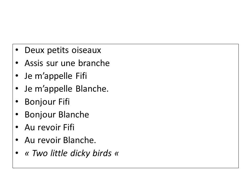 Deux petits oiseaux Assis sur une branche. Je m'appelle Fifi. Je m'appelle Blanche. Bonjour Fifi.