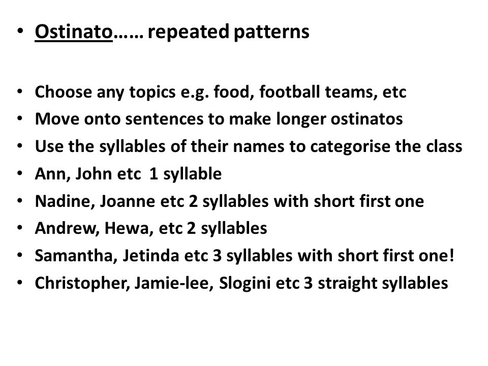 Ostinato…… repeated patterns