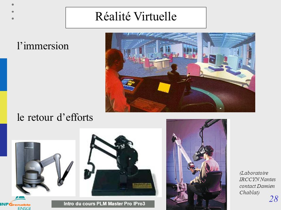 Réalité Virtuelle l'immersion le retour d'efforts