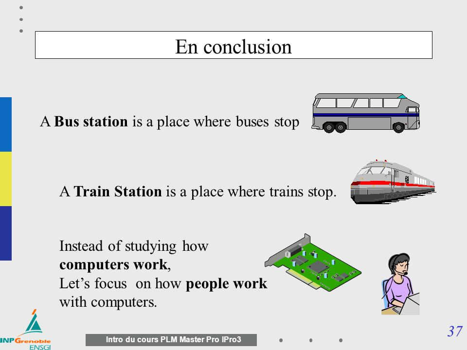 En conclusion A Bus station is a place where buses stop