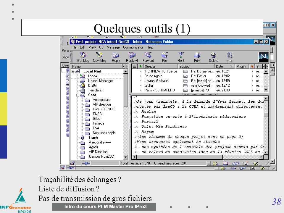 Quelques outils (1) Traçabilité des échanges Liste de diffusion