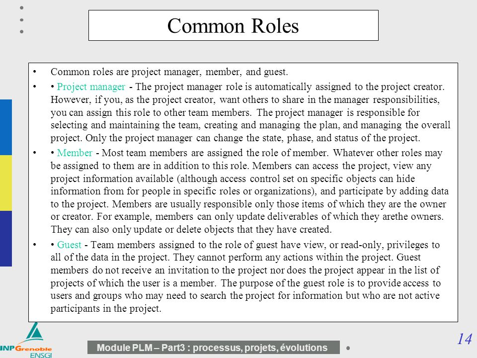 Common Roles Common roles are project manager, member, and guest.