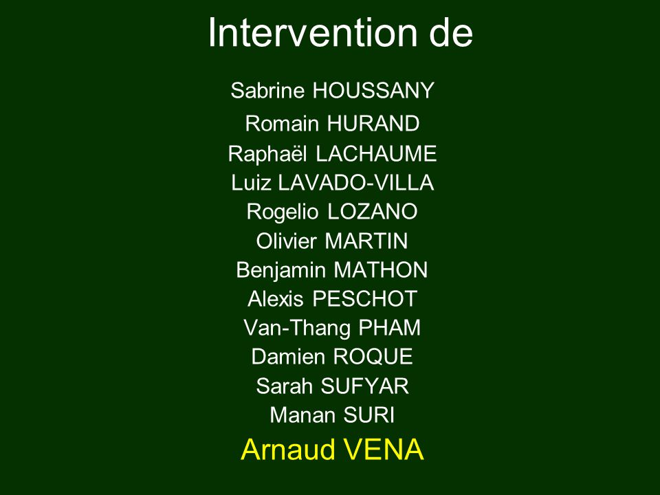Intervention de Arnaud VENA Sabrine HOUSSANY Romain HURAND