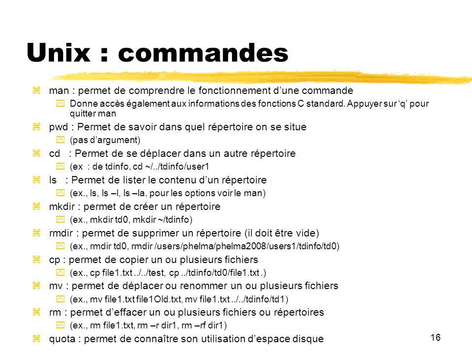 Unix : commandes man : permet de comprendre le fonctionnement d'une commande.
