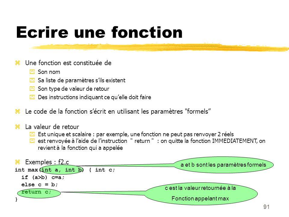 Ecrire une fonction Une fonction est constituée de