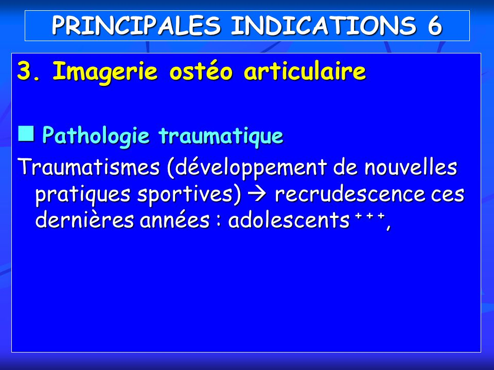 PRINCIPALES INDICATIONS 6