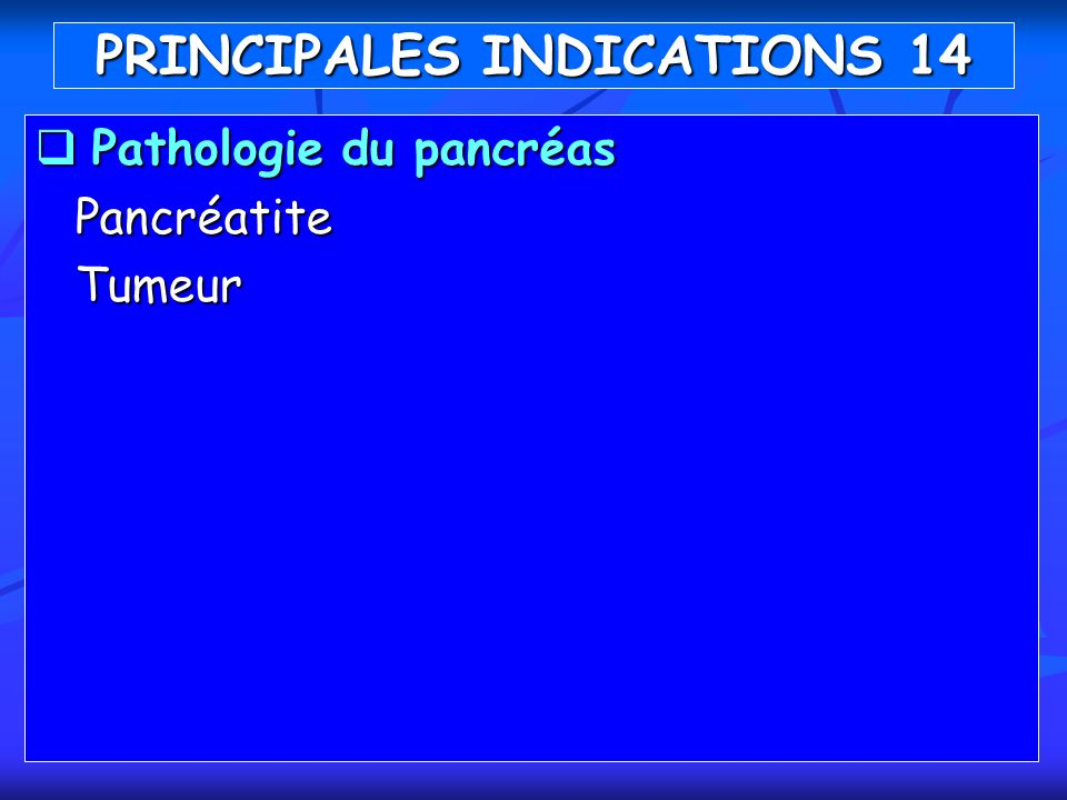 PRINCIPALES INDICATIONS 14