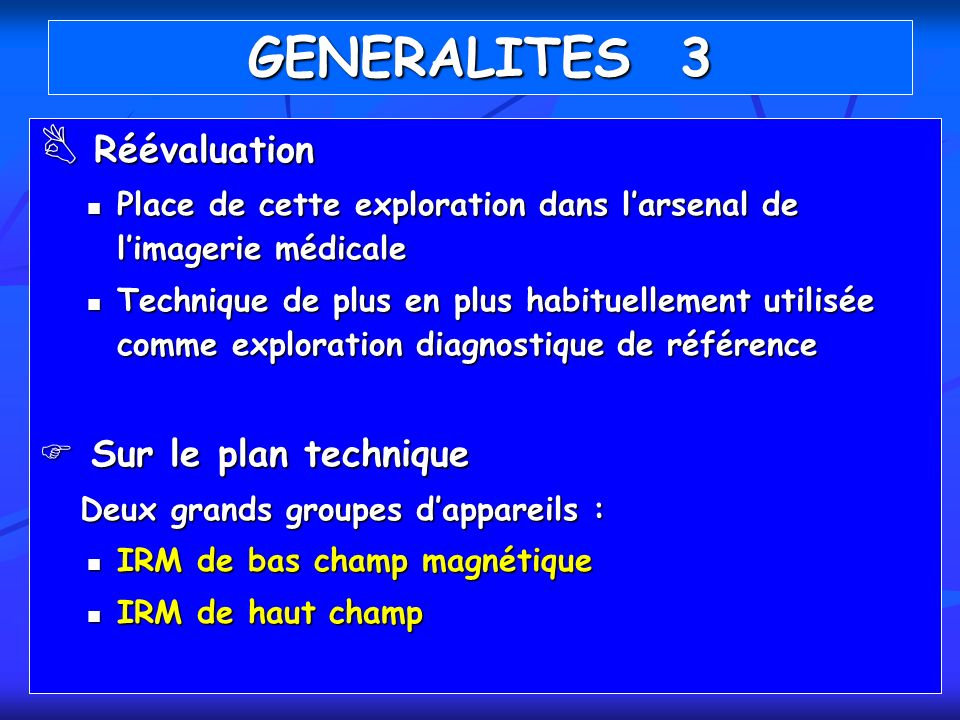 GENERALITES 3 Réévaluation Sur le plan technique