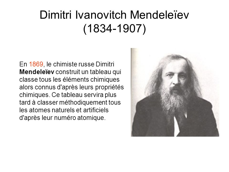 Dimitri Ivanovitch Mendeleïev (1834-1907)